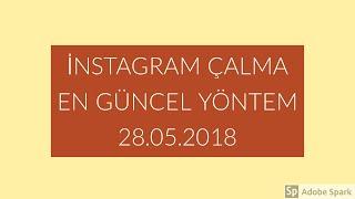 İNSTAGRAM ÇALMA EN GÜNCEL YÖNTEM 28.05.2018