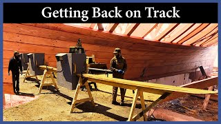 Acorn to Arabella - Journey of a Wooden Boat - Episode 114: Getting Back on Track