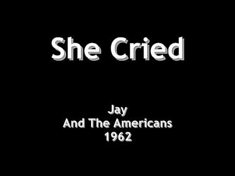 She Cried - Jay And The Americans - 1962