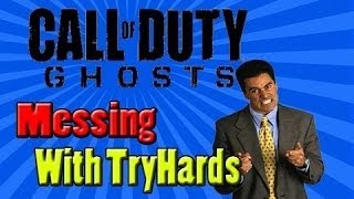 Messing With TRY HARDS on Call of duty GHOSTS!