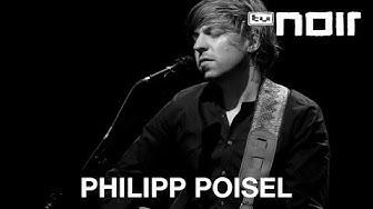 Philipp Poisel - Froh dabei zu sein (live bei TV Noir)