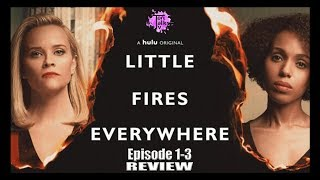 Little Fires Everywhere: Episodes 1-3 Reviewed