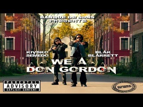 Blak Barrett Ft. Kivsko Semedo - We A Don Gordon ( Clip Officiel )