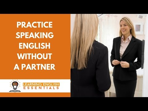 3 ways to practice speaking English without a partner.