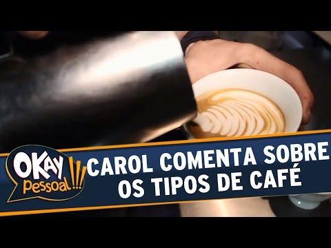 Okay Pessoal!!! (25/08/16) - Quinta - Carol comenta sobre os tipos de café