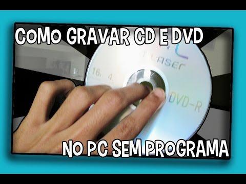 Como Gravar CD e DVD Sem Programa-2016