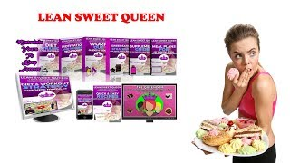 Lean Sweet Queen Transformation Review- How To Lose Weight Healthily And Consistently?