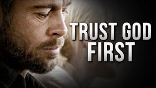 TRUST GOD FIRST - Oฑe of The Most Inspiring Videos Ever (Very Powerful!)