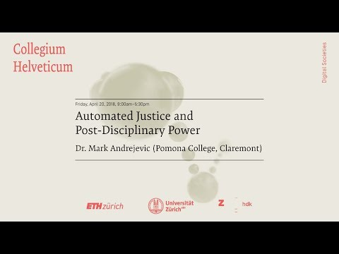 Mark Andrejevic: Automated Justice and Post-Disciplinary Pow