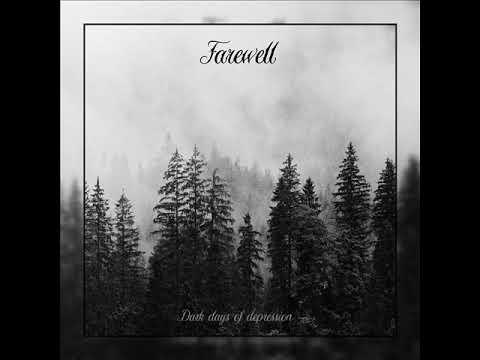 Farewell – Dark days of depression (full album) 2019