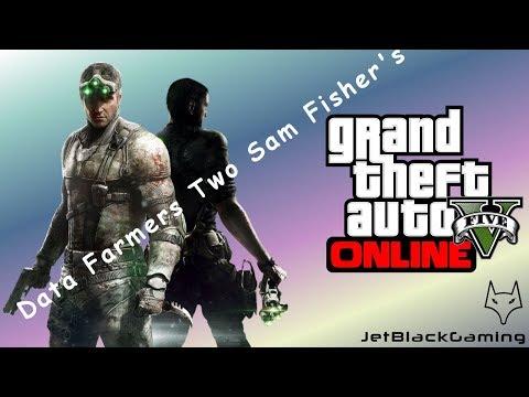 GTA V Online: Fun Stuff (Data Farmers, Two Sam Fisher's)