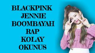 BLACKPINK Jennie Boombayah Rap Kolay Okunuş