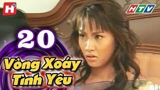 Vòng Xoáy Tình Yêu - Tập 20    Phim Tình Cảm Việt Nam 2017