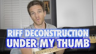 Riff Deconstruction: Under My Thumb - Rolling Stones