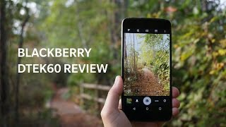 Review: DTEK60 showcases TCLs ability to make a great BlackBerry