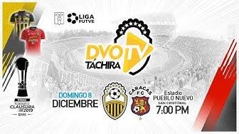 FINAL TORNEO CLAUSURA 2019 VUELTA - DEPORTIVO TÁCHIRA VS CARACAS FC