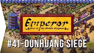 Emperor ► Mission 41 The Siege of Dunhuang - [1080p Widescreen] - Let's Play Game