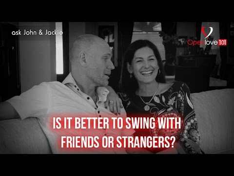 Ask John & Jackie - Swinging With Friends or Strangers