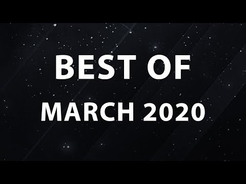 Best Of March 2020!