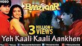 Yeh Kaali Kaali Aankhen Full Video SongBaazigarShahrukh Khan & KajolSuperhit Hindi Song