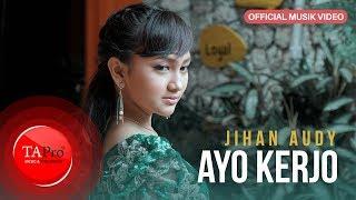Single Terbaru -  Jihan Audy Ayo Kerjo Official