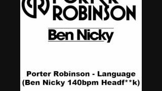 Porter Robinson - Language (Ben Nickys 140bpm Headfuck)