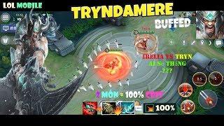 LoL Mobile : Tryndamere Rừng với 2 Món Chí Mạng Đủ Để Gánh Team l Tryndamre Jungle Full Crit