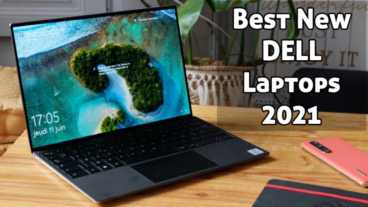 Best New Dell Laptops To Buy In 2021 Youtube
