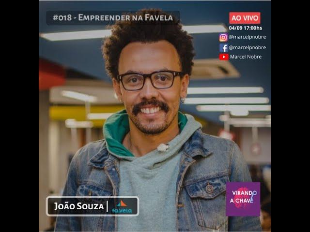 #018 Podcast Virando a Chave - João Souza | Empreender na Favela
