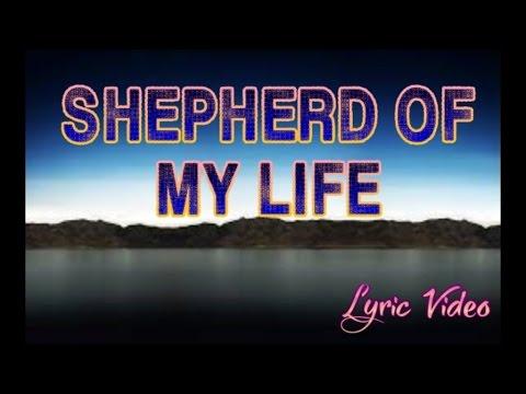 Shepherd of My Life with Lyrics