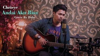 Gambar cover Andai Aku Bisa - Chrisye (Covered By Bebe)