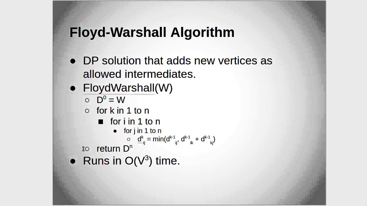 floyds algorithm Floyd's algorithm uses to find the least-expensive paths between all the vertices in a graph c program #include #include int min(int,int) void floyds(int p[10][10],int n) { int i,j,k.