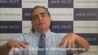 Ashu Dutt's 30 Days to Multibagger Investing -  Day 3