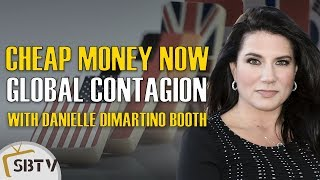 Danielle DiMartino Booth - Central Bank Cheap Money Now A Global Contagion