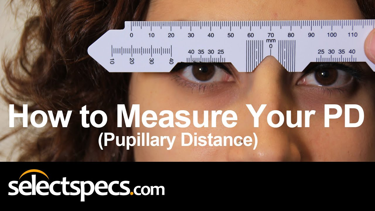 How to Measure Your PD Pupillary Distance Updated With