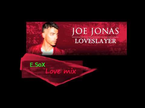 Joe Jonas - Love Slayer (E.SoX love mix)
