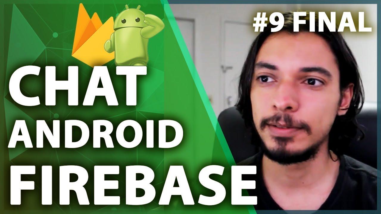 Firebase Android Tutorial: Ajustes Finais no Chat