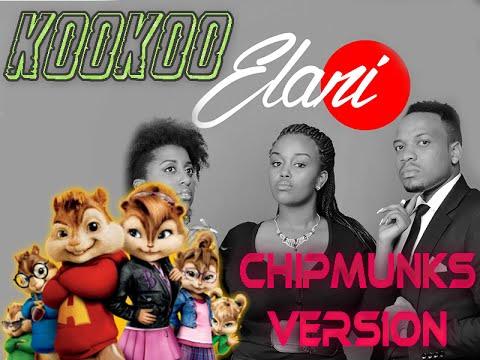 Elani Kookoo Chipmunks Version