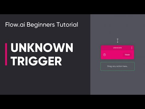 Flow.ai Beginners Tutorial - Unknown Trigger