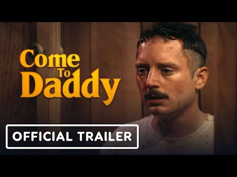 Come to Daddy - Official Trailer (2020) Elijah Wood