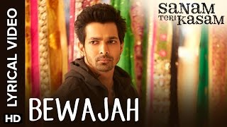Lyrical Bewajah Full Song with Lyrics Sanam Teri Kasam