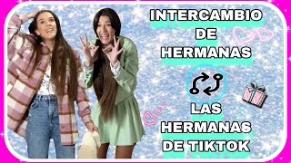 INTERCAMBIO DE HERMANAS ( las hermanas de tiktok)
