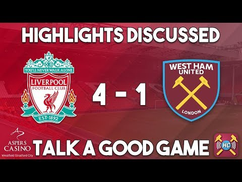 Liverpool 4-1 West Ham Utd highlights discussed | Salah, Mane, Firmino & Emre Can goals seal the win