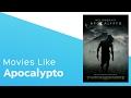 4 Movies like Apocalypto itcher playlist