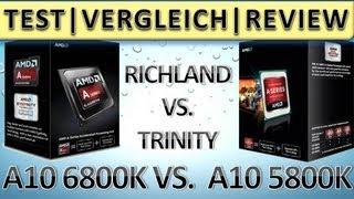 AMD A10 6800K APU TEST BENCHMARKS RICHLAND VS TRINITY DEUTSCH HD