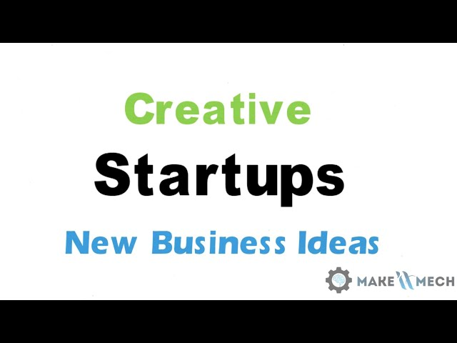 Top 10 List of New Business Ideas   Creative Startups   New Business Trends