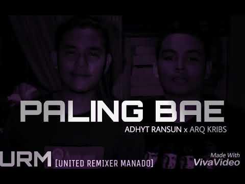 ARQ KRIBS ft ADHYT RANSUN _ PALING BAE COVER REMIX [URM]