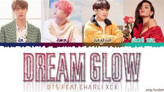 BTS (방탄소년단) - 'Dream Glow' (Feat. Charli XCX) Lyrics [Color Coded_Han_Rom_Eng]