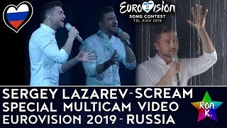 "Sergey Lazarev - ""Scream"" - Special Multicam video - Eurovision 2019 (Russia)"