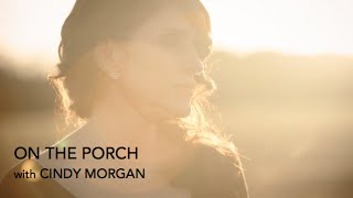 On the Porch with Cindy Morgan : Ep. 1 Dolly Parton